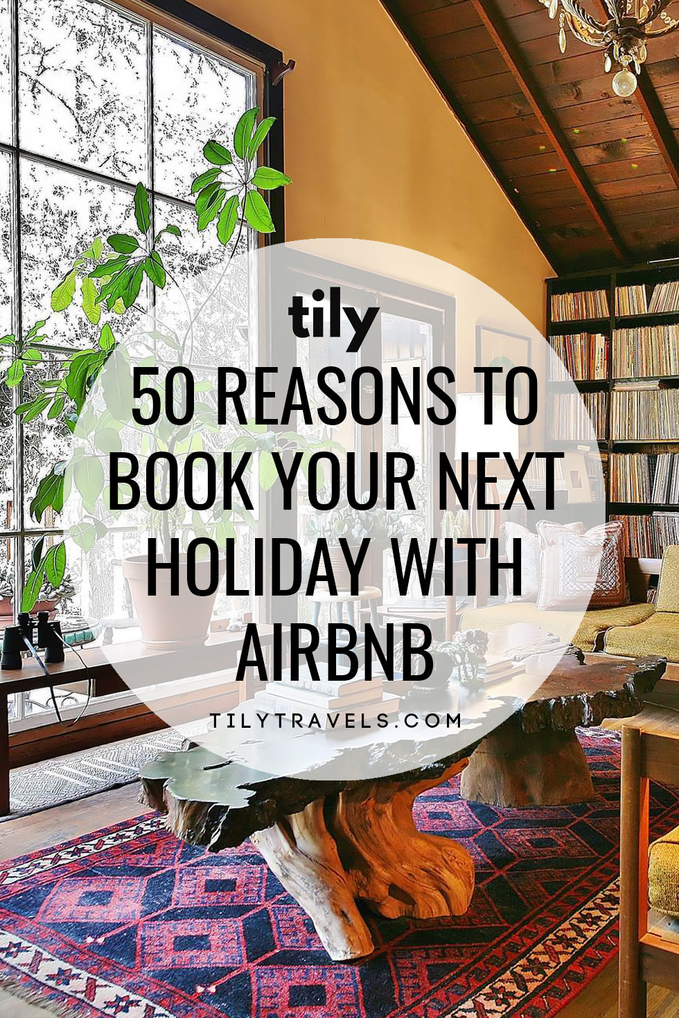 45 reasons to book your next holiday with Airbnb - $45 AUD ($34 USD) off your first booking of $100 or more - Tily Travels.