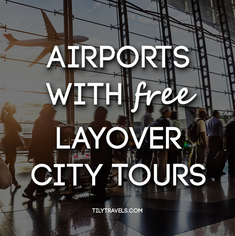 International Airport's with Free Layover Transit Tours - Tily Travels.
